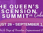 """""""QUEEN's ASCENSION SUMMIT"""""""